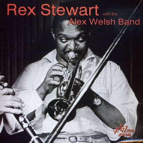 With Alex Welsh Band by Rex Stewart and Alex Band Welsh