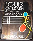 Louis' children: American jazz singers (0688022413) by Leslie Gourse