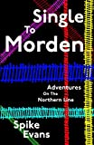 Spike Evans Single To Morden: Adventures On The Northern Line