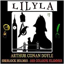 Der goldene Klemmer (Lilyla - Sherlock Holmes 17) Hörbuch von Arthur Conan Doyle Gesprochen von: Friedrich Frieden