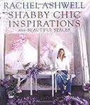 Rachel Ashwell's Shabby Chic: Inspira...