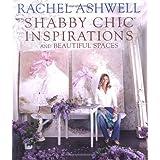 """Rachel Ashwell's Shabby Chic Inspirationsvon """"Rachel Ashwell"""""""
