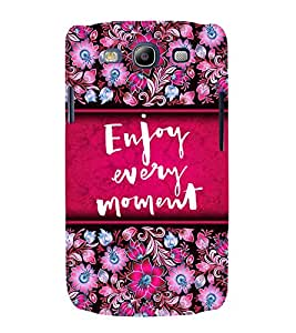 Enjoy Every Moment 3D Hard Polycarbonate Designer Back Case Cover for Samsung Galaxy S3 :: Samsung Galaxy S3 i9300