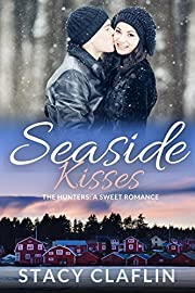 Seaside Kisses: A Sweet Romance (The Seaside Hunters Book 4)