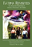 Fatima Revisited: The Apparition Phenomenon in Ufology, Psychology, and Science