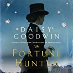 The Fortune Hunter: A Novel | Daisy Goodwin