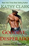 img - for GOODBYE, DESPERADO book / textbook / text book