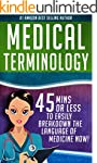 Medical Terminology: 45 Mins or Less...