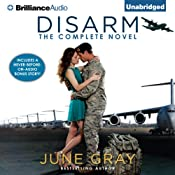 Disarm: The Complete Novel | [June Gray]
