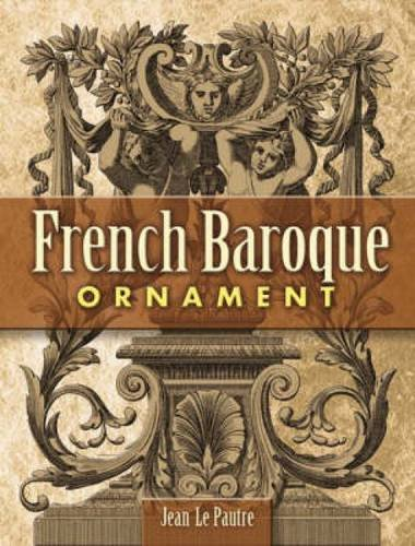 French Baroque Ornament (Dover Pictorial Archive) (French Classicism compare prices)