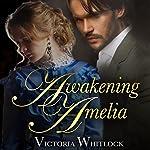 Awakening Amelia | Victoria Whitlock