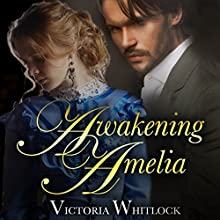 Awakening Amelia Audiobook by Victoria Whitlock Narrated by Lucy Richmond Jones