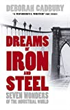 Dreams of Iron and Steel: Seven Wonders of the Nineteenth Century, from the Building of the London Sewers to the Panama Canal (0007163061) by Cadbury, Deborah