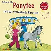 Ponyfee und das verzauberte Karussell (Hier kommt Ponyfee 22) | Barbara Zoschke