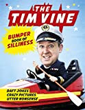 The Tim Vine Bumper Book of Silliness: Daft Jokes, Crazy Pictures, Utter Nonsense