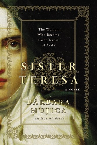 Sister Teresa: The Woman Who Became Spain's Most Beloved Saint