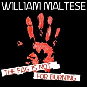 The Fag Is Not for Burning | [William Maltese]