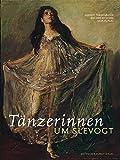 Image de Tänzerinnen um Slevogt: Katalog zur Ausstellung der Max Slevogt-Galerie /Villa Ludwigshöhe, Edenkoben, Pfalz vom 19. August bis 25. November 2007