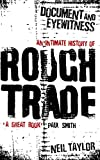 Document and Eyewitness: An Intimate History of Rough Trade (1409135586) by Taylor, Neil