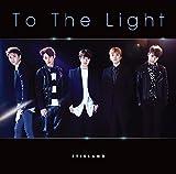To The Light(初回限定盤A)(DVD付)