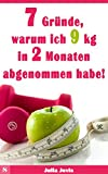 7 Gr�nde, warum ich 9 kg in 2 Monaten abgenommen habe!