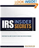 IRS Insider Secrets; Everything You Need To Know To Solve Your Own IRS Problems