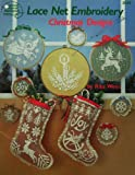 Lace Net Embroidery: Christmas Designs (0881950831) by Rita Weiss