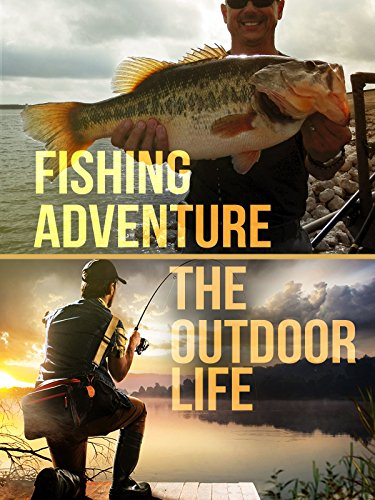 Fishing Adventure: The Outdoor Life