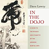 img - for In the Dojo: A Guide to the Rituals and Etiquette of the Japanese Martial Arts book / textbook / text book
