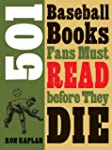 501 Baseball Books Fans Must Read bef...
