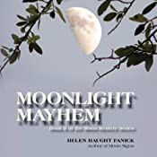 Moonlight Mayhem: Moon Mystery Series, Book 2 | Helen Haught Fanick