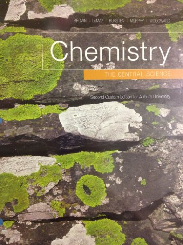 Chemistry the Central Science Second Custom Edition for Auburn Univeristy