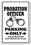 PROBATION OFFICER Parking Sign novelty gift funny parole parolee convict jail