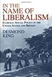 img - for In The Name of Liberalism: Illiberal Social Policy in the United States and Britain book / textbook / text book