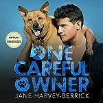 One Careful Owner: Love Me, Love My Dog | Jane Harvey-Berrick
