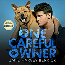 One Careful Owner: Love Me, Love My Dog Audiobook by Jane Harvey-Berrick Narrated by Seth Clayton