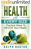 Health At Every Size: Practical Steps To REVIVE Your Health