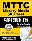 MTTC Library Media 48 Exam Secrets