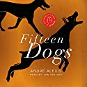 Fifteen Dogs Audiobook by André Alexis Narrated by André Alexis