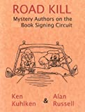 Road Kill, Mystery Authors on the Book Signing Circuit