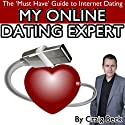 My Online Dating Expert: The Must Have Guide to Internet Dating