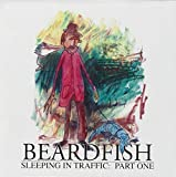 Sleeping In Traffic: Part One by Beardfish (2007-05-22)