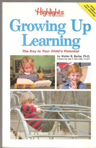 Growing Up Learning: The Key to Your Child's Potential (Highlights for Children)