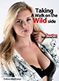 Taking a Walk on the Wild Side (Cheating Housewives)