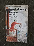 'REVOLUTIONARY EUROPE, 1783-1815' (0006321259) by GEORGE RUDE