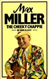 Max Miller: The Cheeky Chappie John M. East