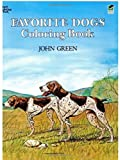 Favorite Dogs Coloring Book (Dover Nature Coloring Book) (0486245527) by Green, John