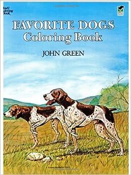 Favorite Dogs Coloring Book Soren Robertson John Green 9780486245522 Amazon Books
