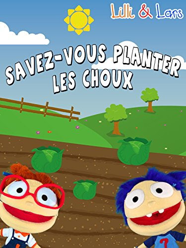 Clip: Savez Vous Planter Les Choux