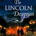 The Lincoln Deception (       UNABRIDGED) by David O. Stewart Narrated by L. J. Ganser